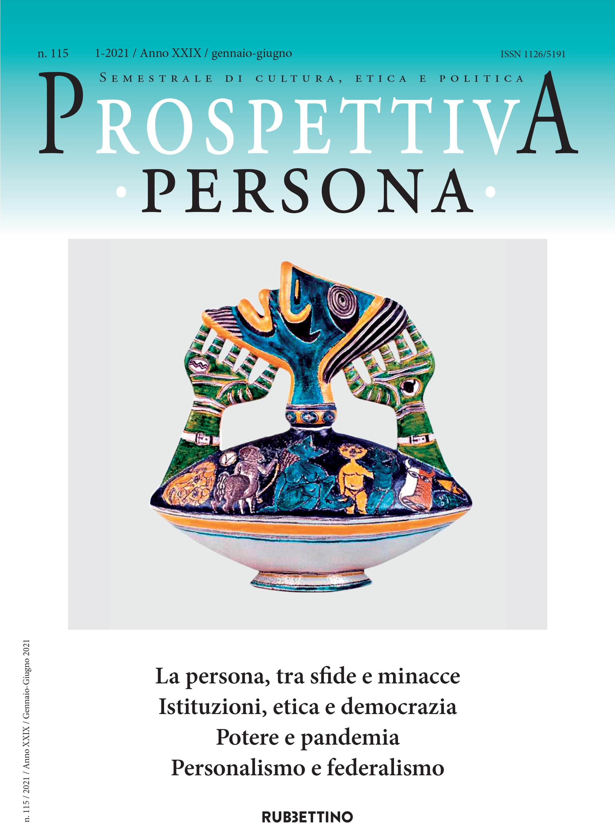 V. 115 N. 1-2021 (2021): La persona, tra sfide e minacce Istituzioni, etica e democrazia Potere e pandemia Personalismo e federalismo